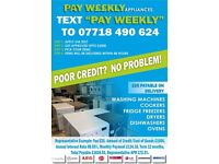 PAY WEEKLY/MONTHLY APPLIANCES FROM £3.65 ALL WITH WARRANTY & DELIVERY