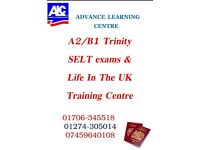 A2/B1 SELT Trinity Exam and Life in the UK Training Centre. Bradford and Rochdale