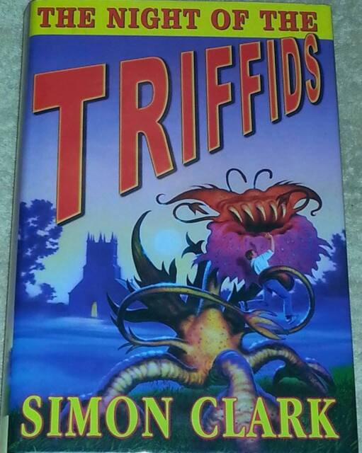 Simon Clark SIGNED & DATED The Night of the Triffids UKHC 1st Edition