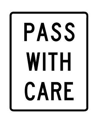 BR4-2 - Pass With Care Sign  - 18 x 24. A Real Sign. 10 Year 3M Warranty. (Pass With Care Sign)