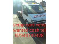 SCRAP CARS VANS WANTED CASH ON COLLECTION 07944749428