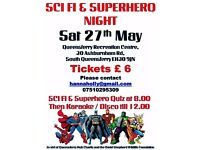 Sci-Fi and Suerheroes Quiz and Karioki Disco night. Saturday 27th May from 7.30pm