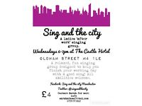 'Sing and the City' Ladies singing group at The Castle Hotel Manchester Wednesdays 6-7pm