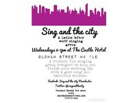 'Sing and the City' Ladies singing group at The Castle, Oldham St Wednesdays 6-7pm