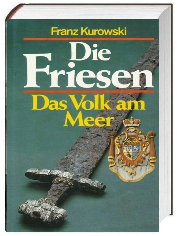 [D] Franz Kurowski: Die Friesen: Das Volk am Meer -HC