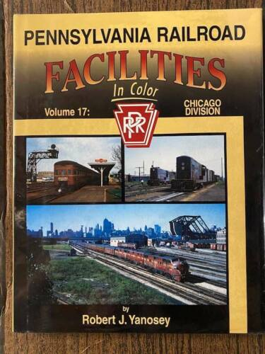 Pennsylvania RR Facilities In Color Volume 17 The Chicago Division