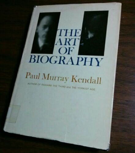 ART OF BIOGRAPHY Paul Murray Kendall HARDCOVER BOOK 1965 Dust Jacket Excellent  - $5.76