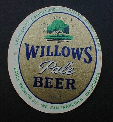 UNLISTED IRTP WILLOWS PALE BEER BOTTLE LABEL, EAGLE BREWING, SAN FRANCISCO, CAL.