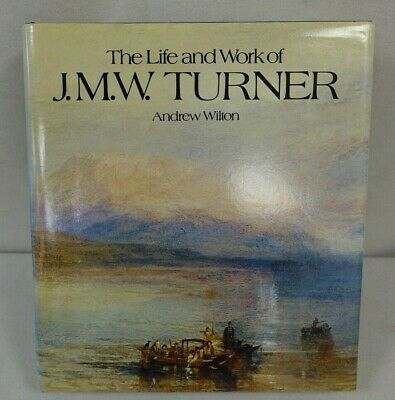 The Life and Work of J.M.W. Turner by Andrew Wilton 1979             (SS)