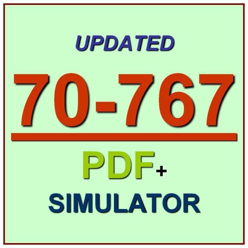 Latest 70-767 Verified Practice Test 767 Exam QA PDF+Simulator