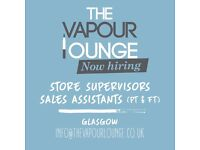 The Vapour Lounge in Glasgow is now recruiting.