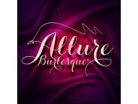 Allure Burlesque Auditions - Dancers, Singers, Acrobats needed