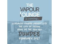 The Vapour Lounge in Dundee is now recruiting.