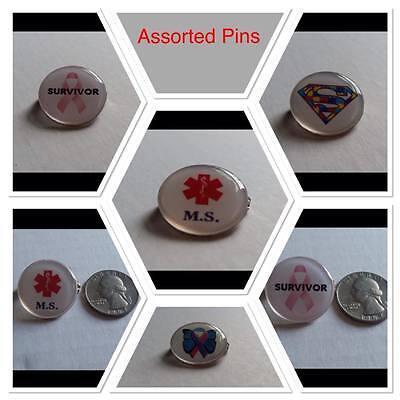 ASSORTED PINS, MS, BREAST CANCER SURVIVOR, AUTISM, THYROID CANCER, MEDICAL ALERT