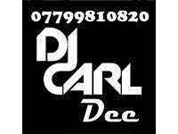 DJ Carl Dee, Disco & Karaoke, Weddings, Birthdays, Any type of party, The only DJ you need.