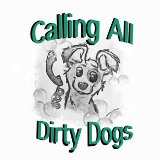 Calling All Dirty Dogs