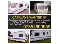 WANTED TOURING CARAVANS FROM 2 BERTHS TO 4 BERTHS! CASH PAID FROM £200-£3000! CALL 07854699959