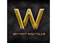 WHYNOT Nightclub - Hiring for experienced Bar backs and Floor Staff