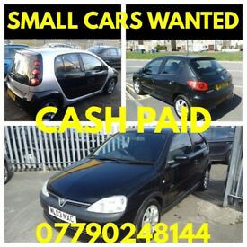 SMALL CARS WANTED ...LOW cc CARS ,,,CASH TODAY