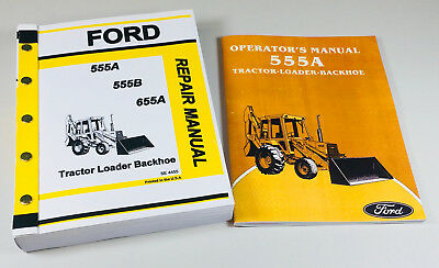 Ford 555a Tractor Loader Backhoe Owners Operators Service Repair Shop Manuals