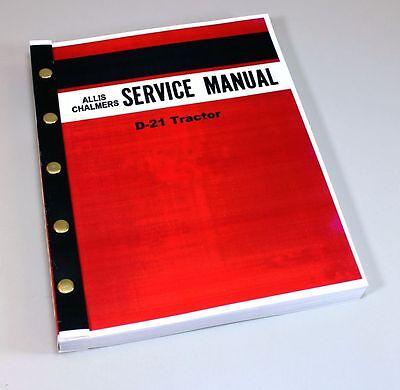 Allis Chalmers D-21 D21 Tractor Service Repair Manual Overhaul Shop Book 312pg