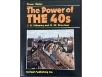 RAILWAY BOOK. THE POWER OF THE 40's BY J S WHITELEY AND G W MORRISON FOR SALE