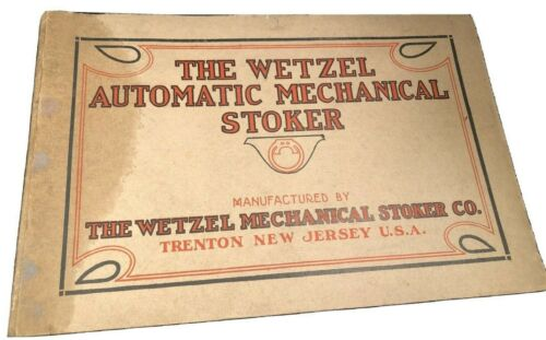 1914 Advertising Booklet THE WETZEL AUTOMATIC MECHANICAL STOKER CO. TRENTON NJ