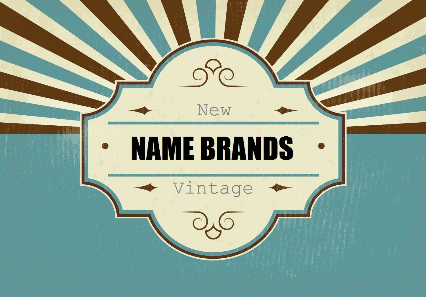 New and Vintage Name Brands