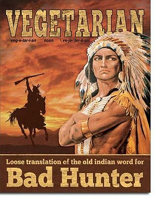 Vegetarian Translation Indian Word For Bad Hunter Humorous Funny Tin Metal Sign