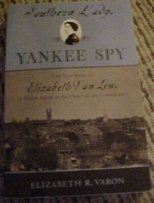 2003 Book SOUTHERN LADY, YANKEE SPY, TRUE STORY OF ELIZABETH VAN LEW CIVIL WAR (Yankee Spy)