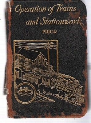 Operation of Trains and Station Work Frederick Prior 1907 Illustrated Railroads