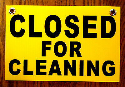 Closed For Cleaning Plastic Coroplast Sign With Grommets 8x12