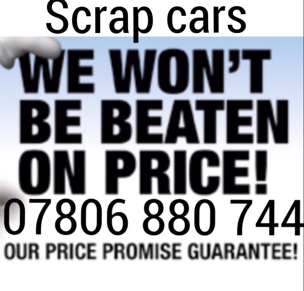 07806 880 744 CAR VAN WANTED CASH FOR SCRAP SELL WE BUY ANY ...