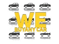 *** WE BUY ANY CAR CASH IN RETURN ***