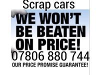 07806 880 744 CAR VAN WANTED CASH FOR SCRAP SELL WE BUY ANY COLLECTION j