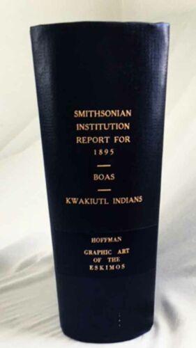 Kwakiutl Indians by F. Boas—Rare 1895 Smithsonian Report Plus Eskimo Art/Nice HB