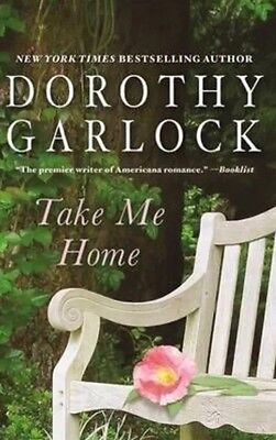 Take Me Home By Dorothy Garlock Paperback Book  New  Free Shipping