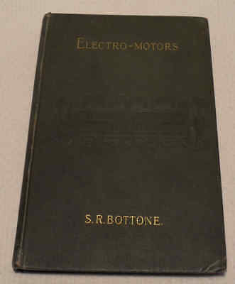 Electro-Motors How Made & How Used by S. R. Bottone 6th edition c1912
