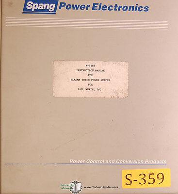 Spang K-5186 Plasma Torch Power Supply Operations Parts Electrical Manual