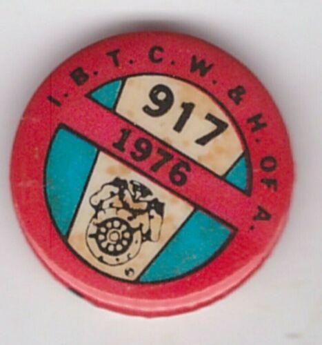 "teamsters 917 1976 1"" pin (917 is NY&vic)"