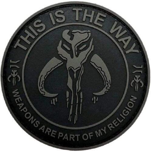 """This is The Way Weapons Part of My Religion Mandalorian Patch """"Velcro Brand""""TZ5"""
