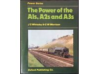 RAILWAY BOOK. THE POWER OF THE A1's, A2's and A3's BY J S WHITELEY AND G W MORRISON