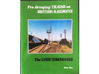 RAILWAY BOOK. PRE GROUPING TRAINS ON BRITISH RAILWAYS. THE LNER COMPANIES BY PETER HAY FOR SALE