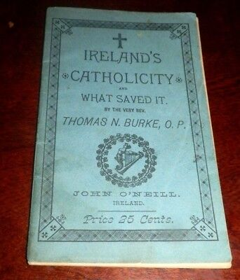 1879  Ireland's Catholicity and Whay Saved It  by Thomas N. Burke O.P. Speech