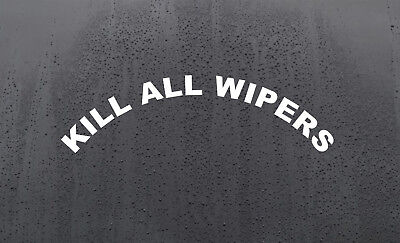 KILL ALL WIPERS Vinyl Car Sticker Decal Graphics Stickers rear window de-wiper