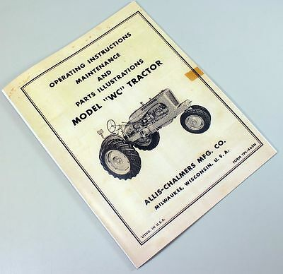 ALLIS CHALMERS WC TRACTOR OPERATING MAINTENCE PARTS OWNERS OPERATORS MANUAL