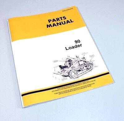 Parts Manual For John Deere 90 Industrial Loader Catalog 420 Crawler Tractor
