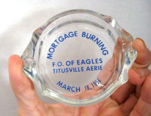 vtg Titusville PA FOE Fraternal Order of Eagles Ashtray Mortgage Burning 1956