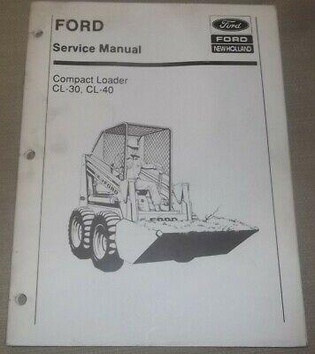 Ford New Holland Cl30 Cl40 Skid Steer Loader Service Shop Repair Workshop Manual