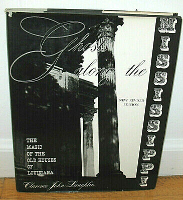 SIGNED Clarence John Laughlin Ghosts Along the Mississippi Louisiana Houses HC